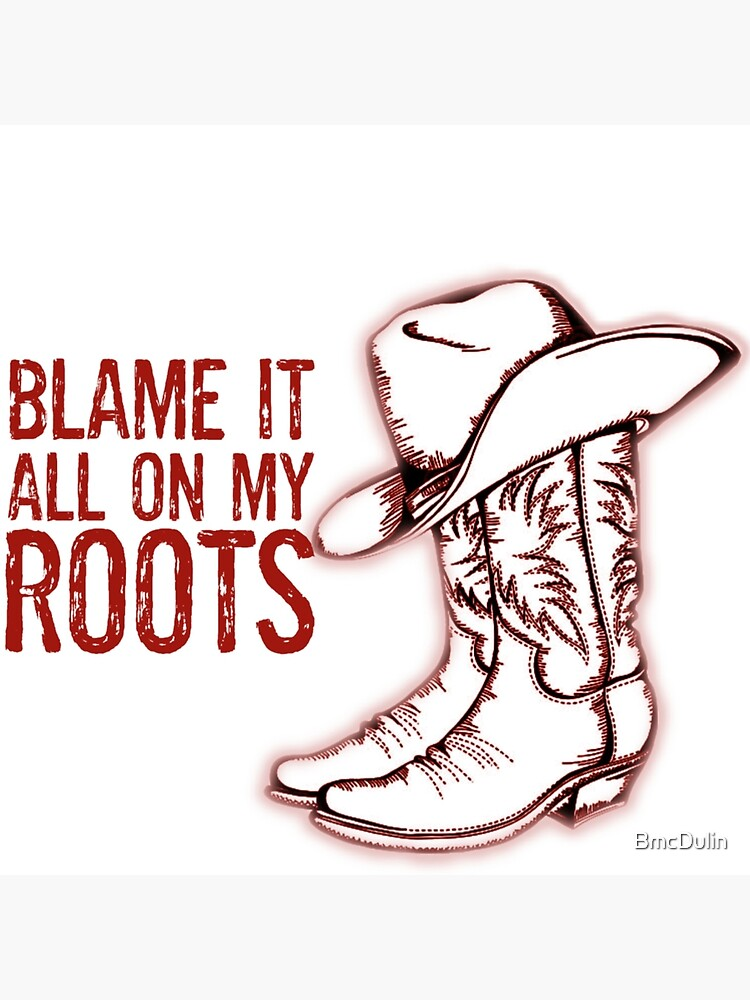 Blame It All On My Roots Greeting Card By Bmcdulin Redbubble