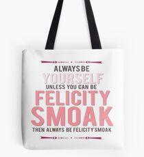 Felicity Smoak Tote Bag