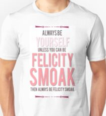 Camiseta unisex Felicity Smoak
