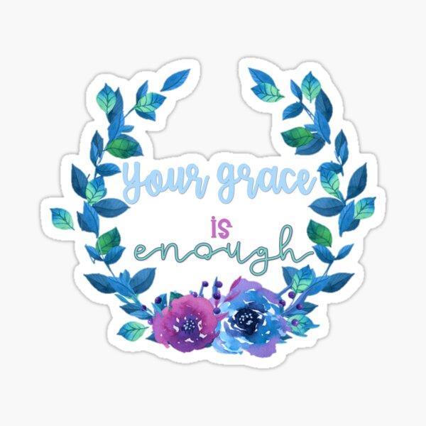 Your Grace  Sticker