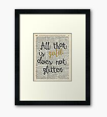 """All that is gold does not glitter"" Bilbo Baggins Quote Framed Print"