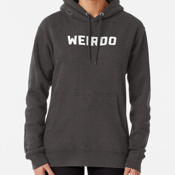 Weirdo Funny Quote Pullover Hoodie