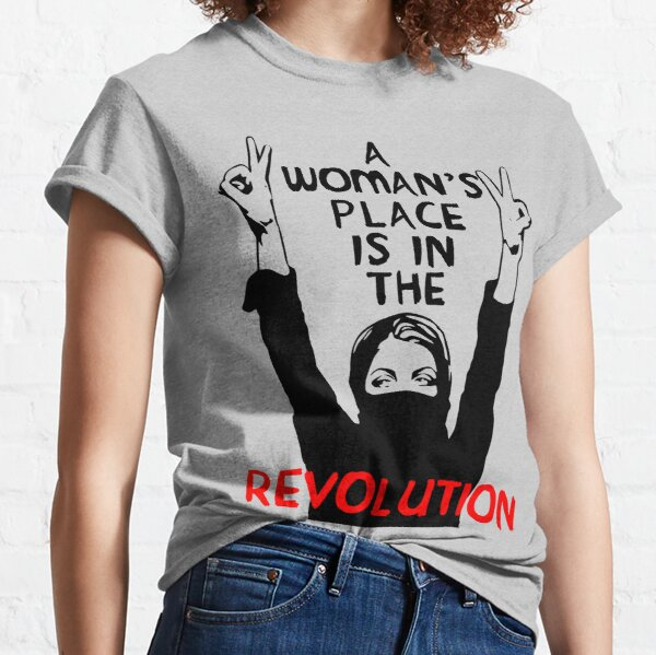 El lugar de una mujer está en la revolución: feminista, resistencia, protesta, socialista Camiseta clásica