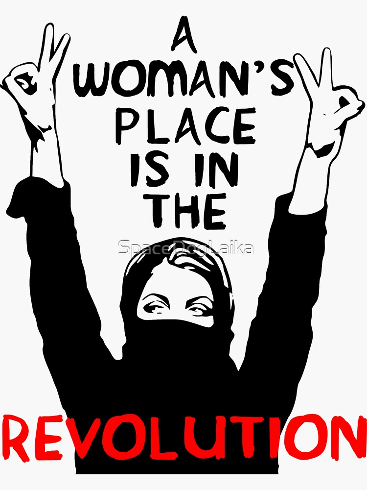 A Woman's Place Is In The Revolution - Feminist, Resistance, Protest, Socialist by SpaceDogLaika