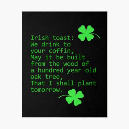 Irish Toast: We Drink to Your Coffin Art Board Print