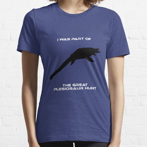 I Was Part of The Great Plesiosaur Hunt Essential T-Shirt