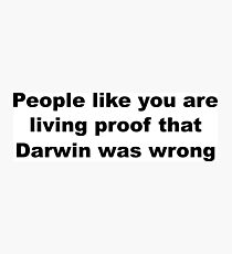 Darwin Insult Slogan Photographic Print