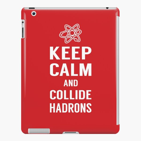 Keep Calm and Collide Hadrons Funny Geek iPad Snap Case