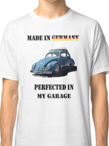 Made in Germany perfected in My Garage bug Classic T-Shirt