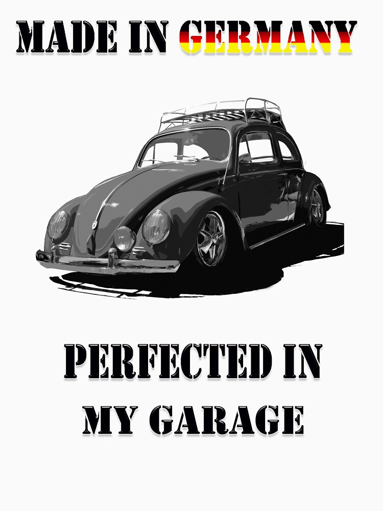 Made in Germany perfected in My Garage bug B&W | Unisex T-Shirt