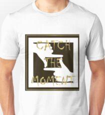 Catch the moment. Unisex T-Shirt