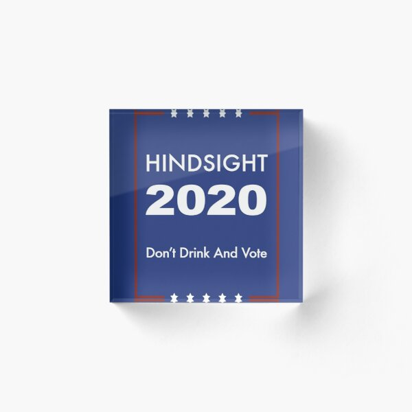 Don't Drink and Vote 2020 Acrylic Block
