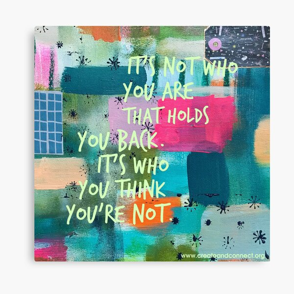 It's not who you are that holds you back Canvas Print