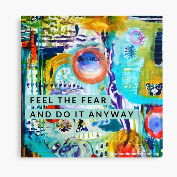 Feel the fear and do it anyway Canvas Print