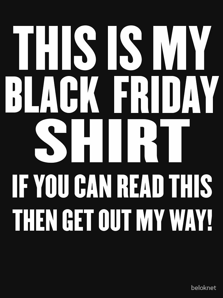 Black Friday Shirt by beloknet
