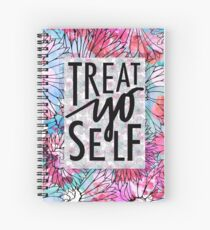 Treat Yo Self Parks and Recreation  Spiral Notebook