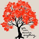 """""""You Can Survive Anything"""" Tree by thelatestkate"""