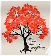 """""""You Can Survive Anything"""" Tree Poster"""