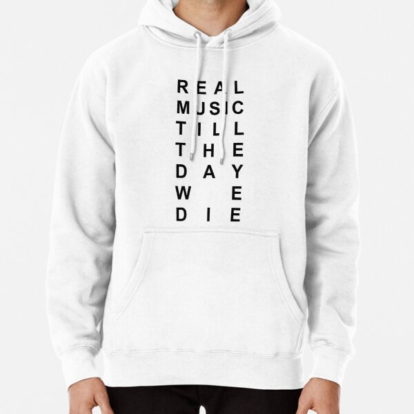 REAL MUSIC TILL THE DAY WE DIE NF Pullover Hoodie