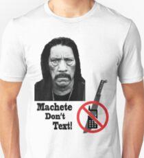 Machete Don't Text Unisex T-Shirt