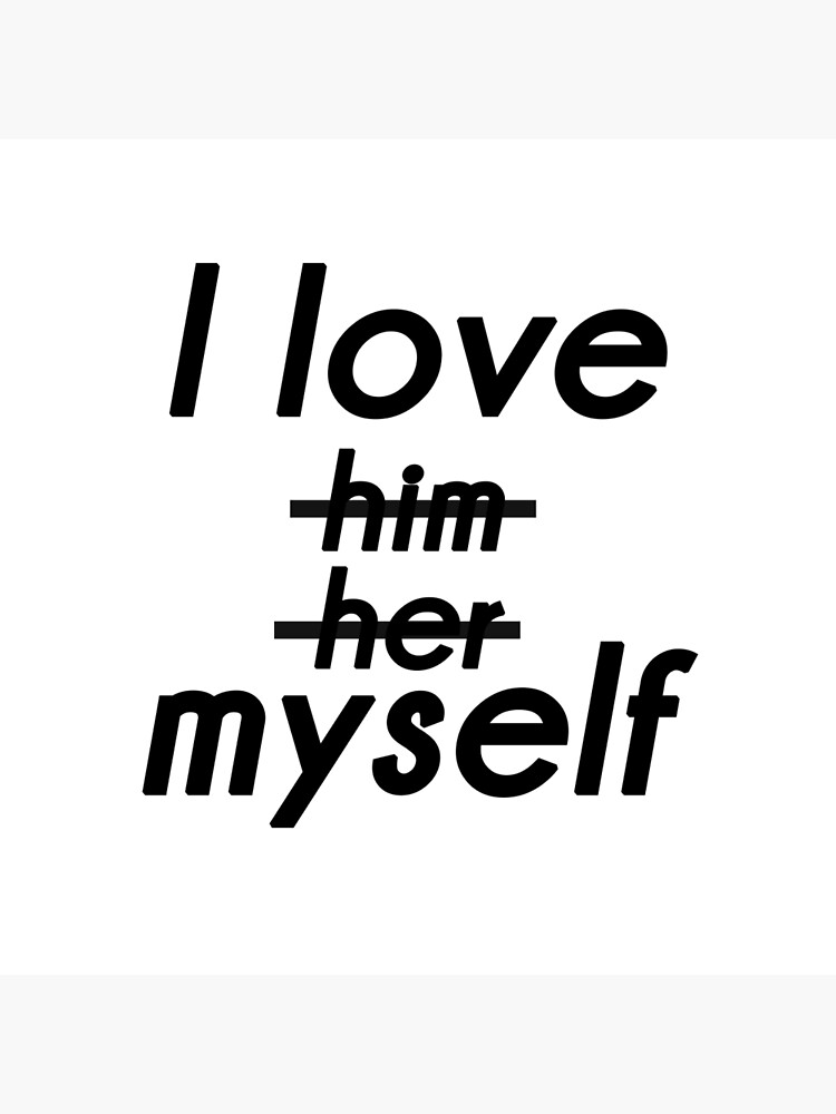 i love myself by AnyaFR