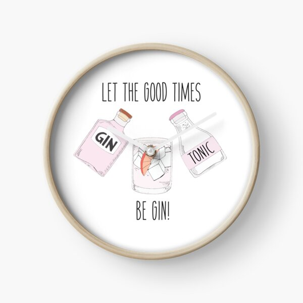 Let the good times be GIN! Clock