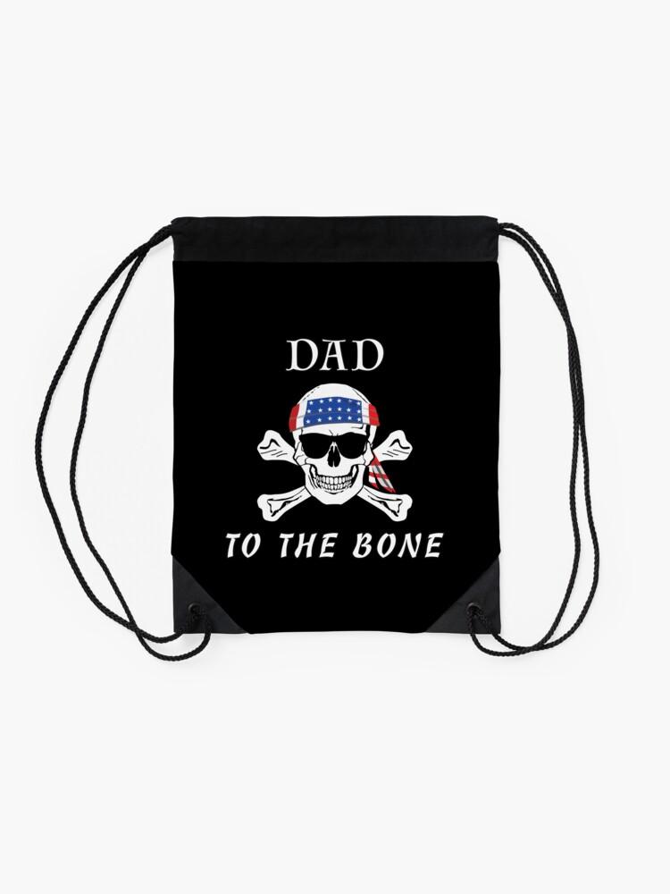 Alternate view of Dad to the Bone Patriarch Raider Fella Humer Garb. Drawstring Bag