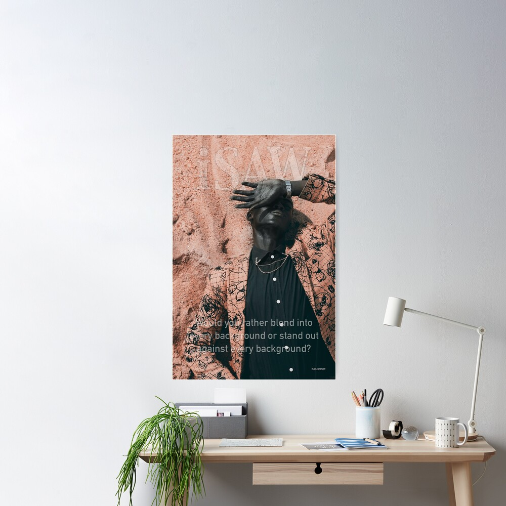 Blend In or Stand Out Poster