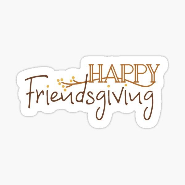 Happy Friendsgiving Sticker