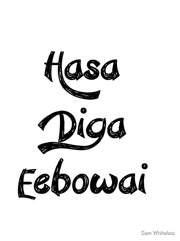 Hasa Diga Eebowai by Sam Whitelaw