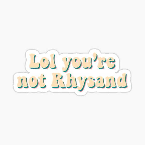You're not Rhysand Sticker