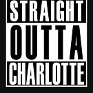 Straight Outta Charlotte by thehiphopshop