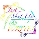 Just Shut Up & Write! by A.J. Torres