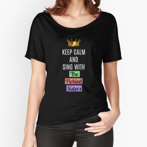 Sing With The Pickled Sisters Relaxed Fit T-Shirt