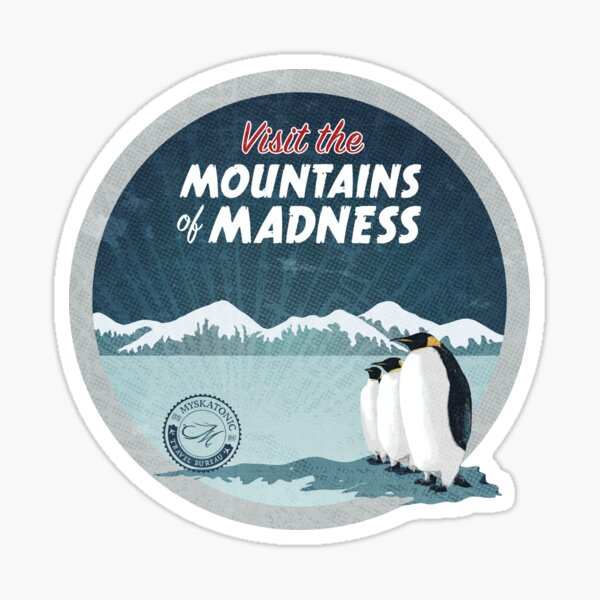 Visit the Mountains of Madness - Round Sticker