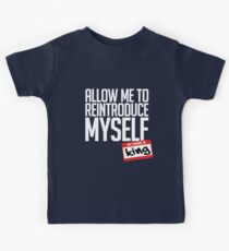 Allow Me To Reintroduce Myself - King Kids Tee