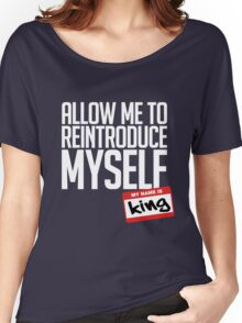 Allow Me To Reintroduce Myself - King Women's Relaxed Fit T-Shirt