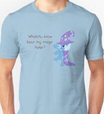 Whatchu know bout magic? Unisex T-Shirt