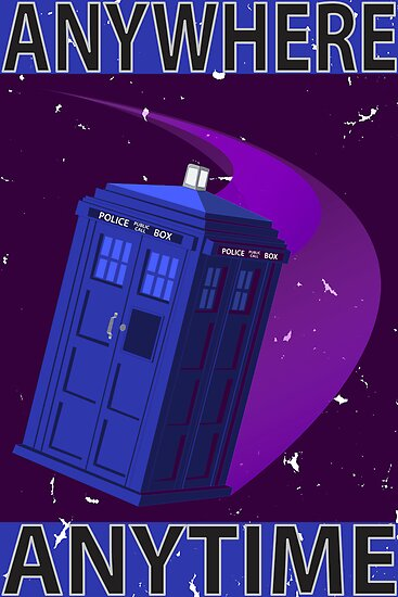 The TARDIS, Anywhere, Anytime TRAVEL POSTER by Brian Rex