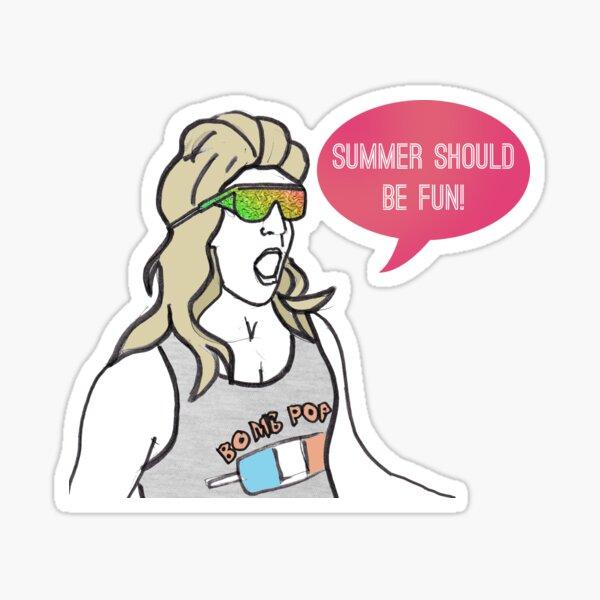 Summer should be fun Sticker