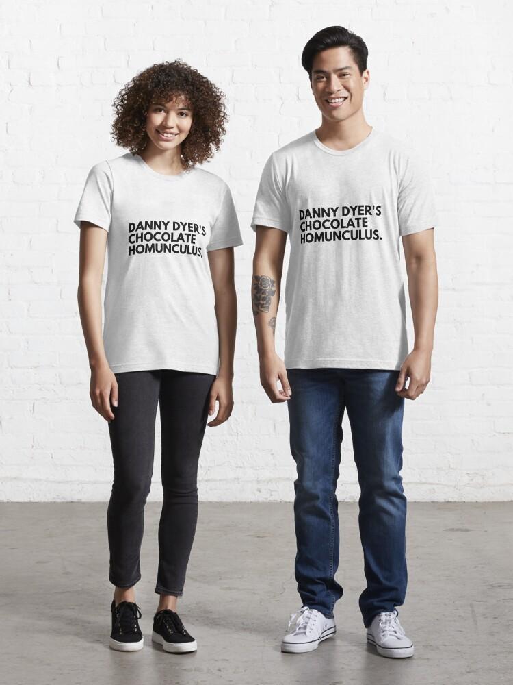 Danny Dyers chocolat humuncule-T-Shirt-UK TV Show Drôle Humour Band Name