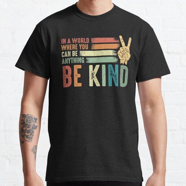 In einer Welt, in der Sie alles sein können, seien Sie inspirierende Geschenke der freundlichen Güte Friedenshandzeichen Classic T-Shirt