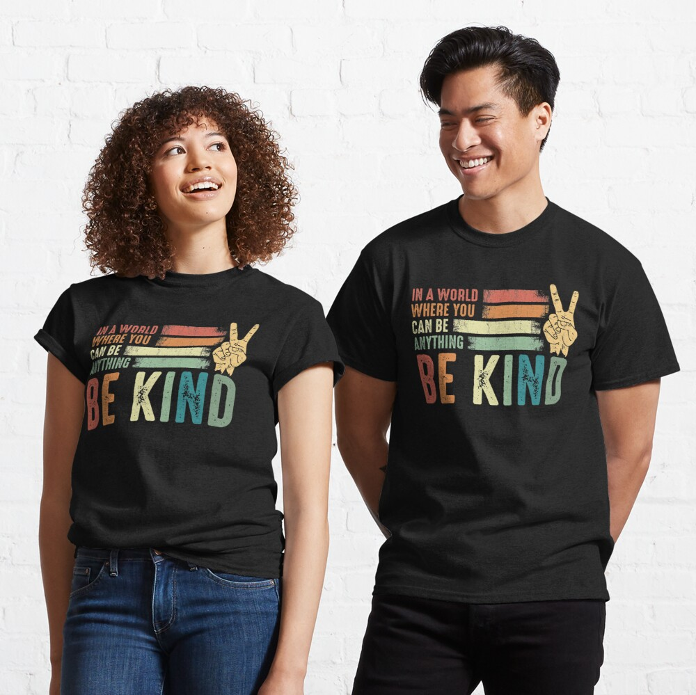 In a world where you can be anything be kind kindness inspirational gifts Peace hand sign Classic T-Shirt