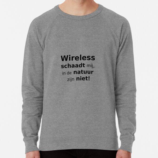 Wifi schaadt, de natuur niet Lightweight Sweatshirt