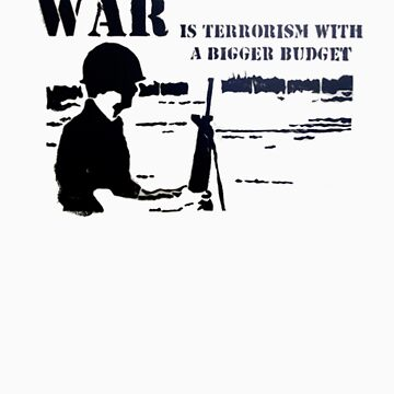 war is terrorism by dabear