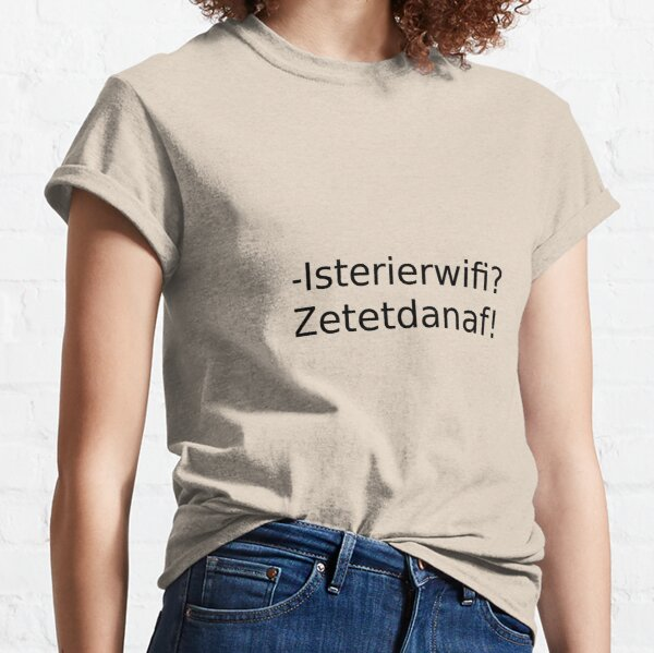 Is er hier wifi? afzetten! Classic T-Shirt