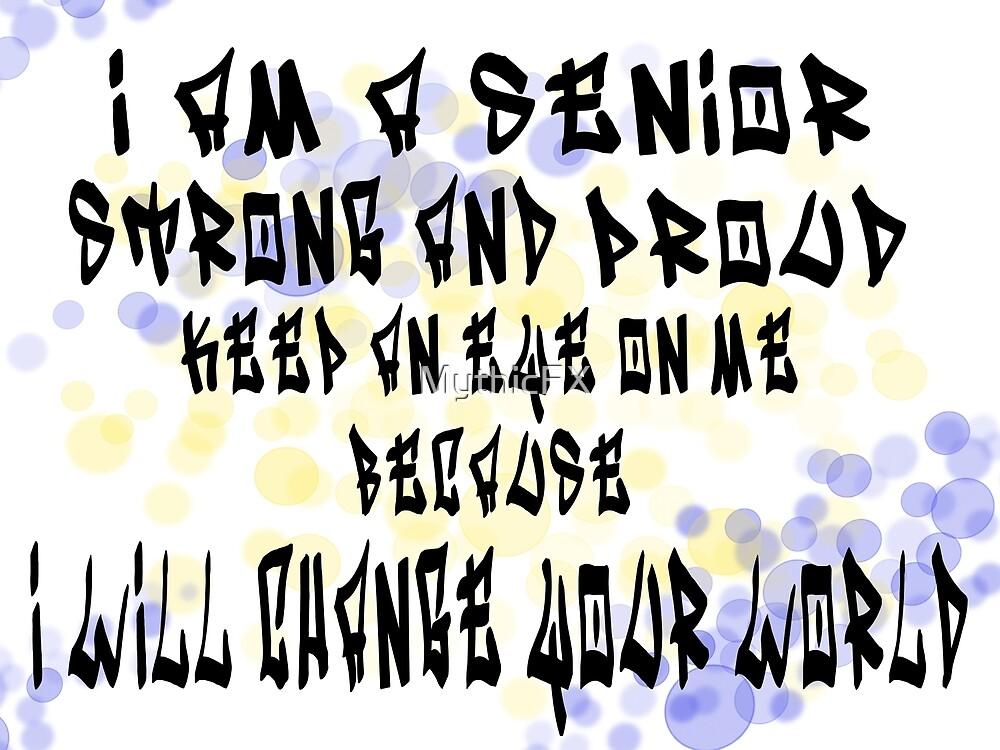I am a Senior - Graffitti by MythicFX