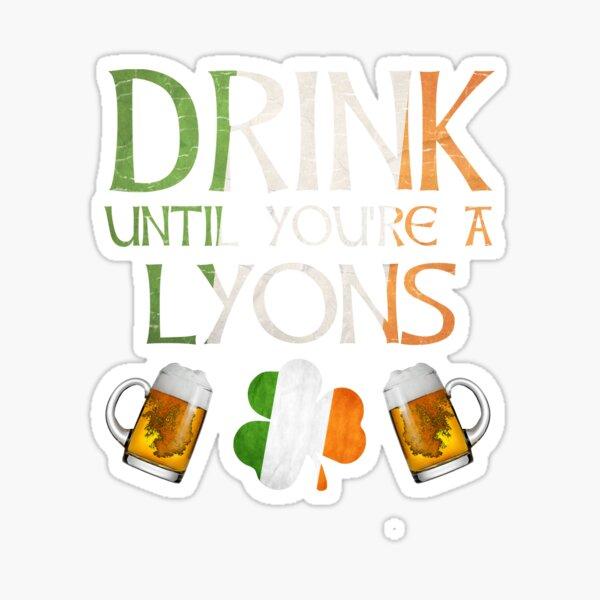 Boire jusqu'à ce que vous soyez un lyon - cadeau pour lyons d'Irlande Sticker