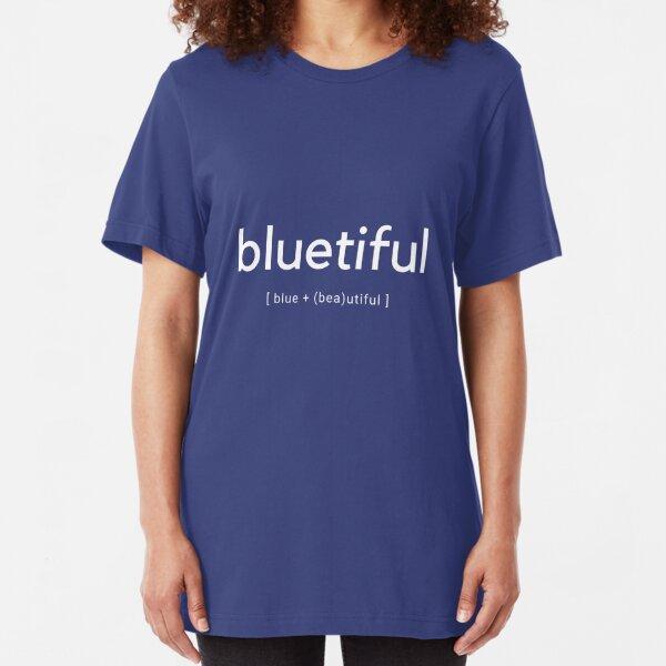 Bluetiful - Beautiful Blue Eyes Pun Design Slim Fit T-Shirt