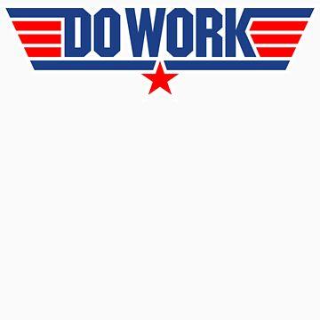 Do Work Wingman by BiggStankDogg